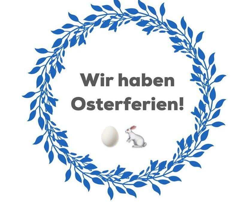 Wir haben Osterferien! 🐇🥚